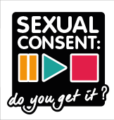 Sexual Consent: Pause, Play, Stop : do you get it?